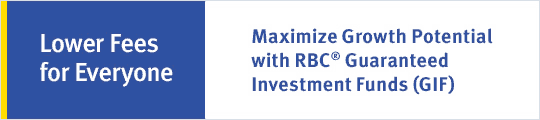 Maximize Growth Potential with RBC® Guaranteed Investment Funds (GIF)