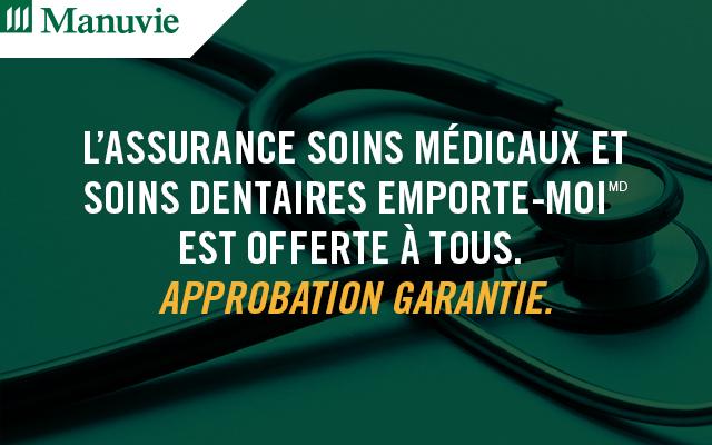 Manuvie | L'assurance Soins médicaux et soins dentaires Emporte-moi est offerte à tous. Approbation garantie.